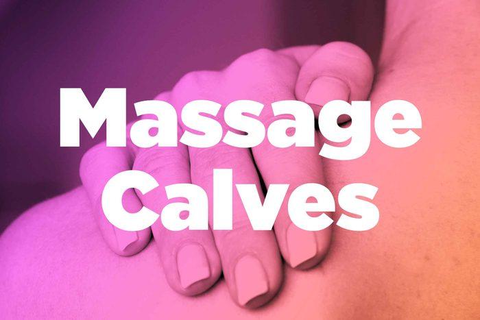 """Words """"massage calves"""" over image of hands rubbing shoulder"""