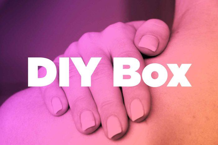 "Words ""DIY Box"" over image of hands rubbing shoulder"