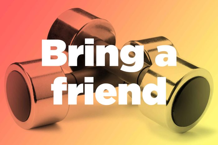 """Words """"bring a friend"""" over hand weights"""