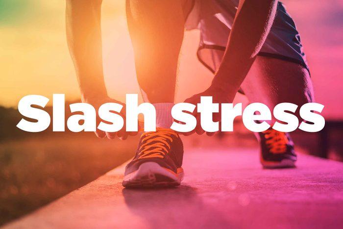"Text on background image of runner: ""Slash stress."""