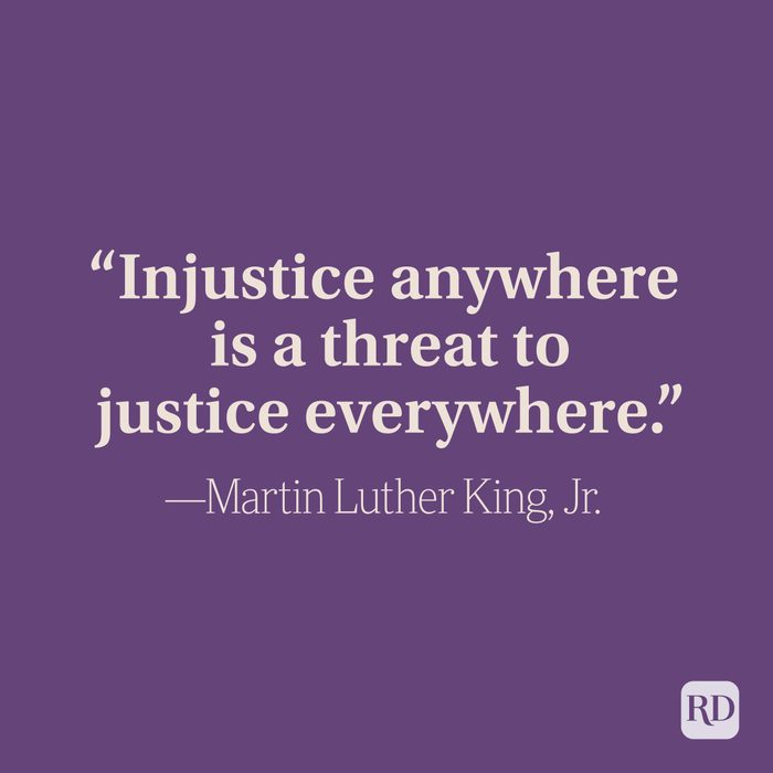 """""""Injustice anywhere is a threat to justice everywhere."""" Martin Luther King, Jr."""