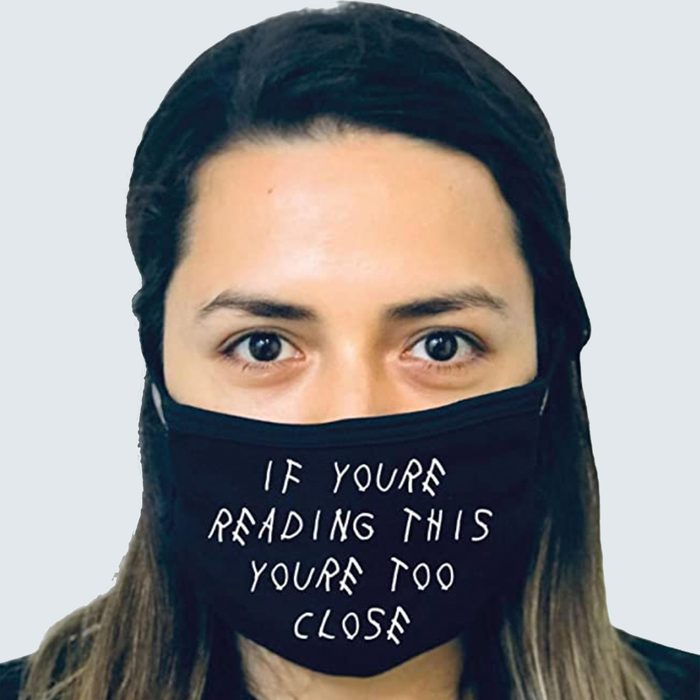 Too close face mask