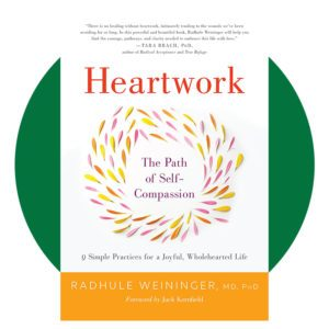 Heartwork: The Path of Self-Compassion